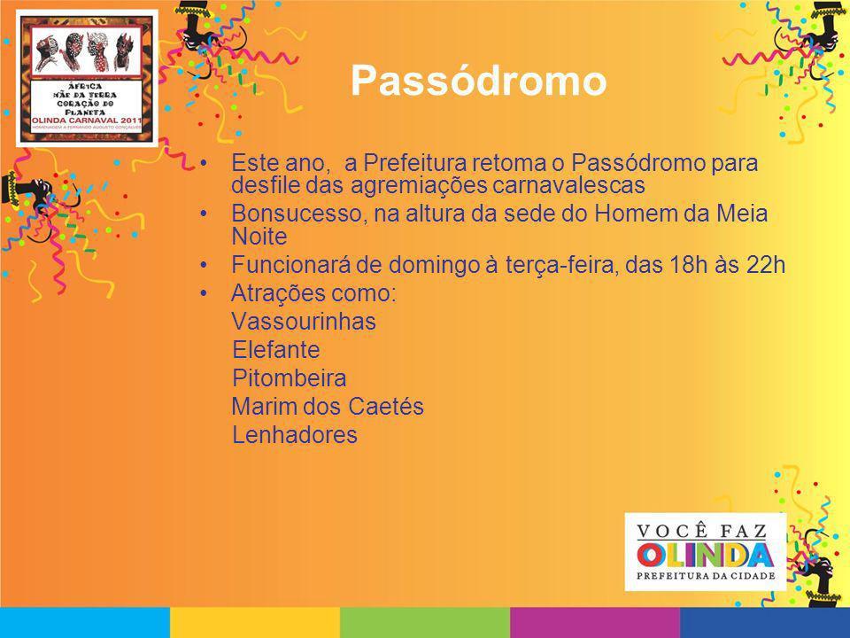 Passódromo Este ano, a Prefeitura retoma o Passódromo para desfile das agremiações carnavalescas Bonsucesso, na altura da sede do Homem da Meia Noite
