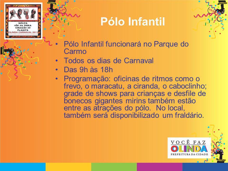 Pólo Infantil Pólo Infantil funcionará no Parque do Carmo Todos os dias de Carnaval Das 9h às 18h Programação: oficinas de ritmos como o frevo, o mara