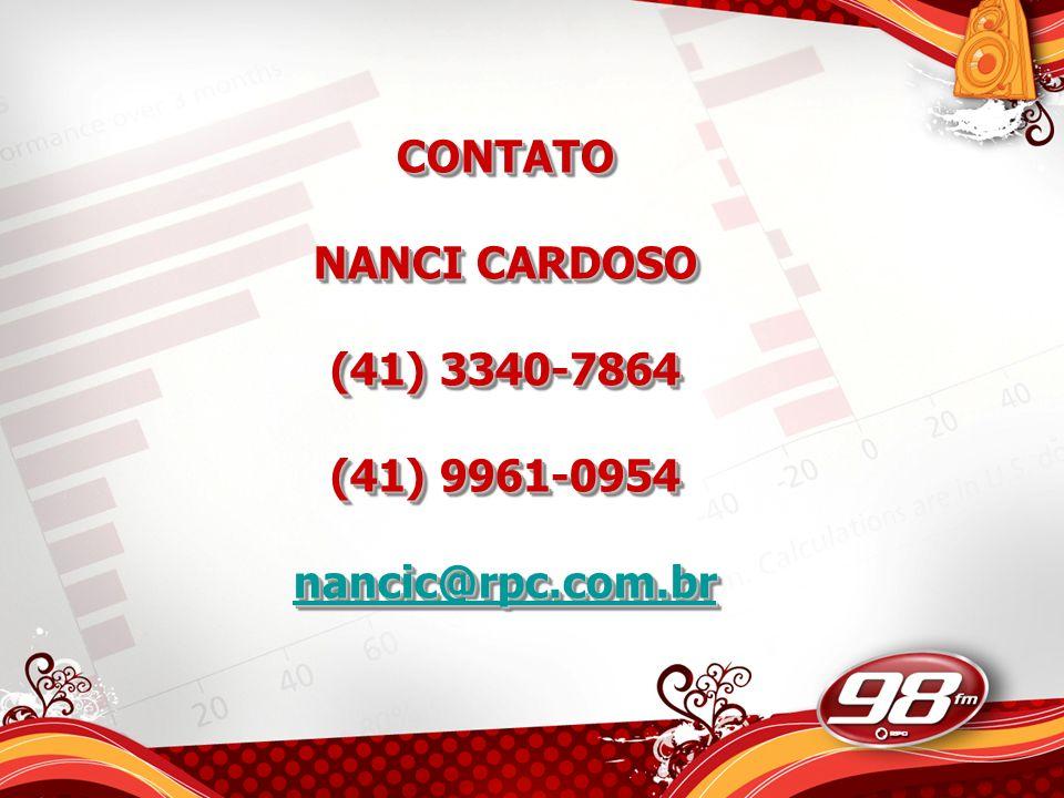 CONTATO NANCI CARDOSO (41) 3340-7864 (41) 9961-0954 nancic@rpc.com.br CONTATO NANCI CARDOSO (41) 3340-7864 (41) 9961-0954 nancic@rpc.com.br