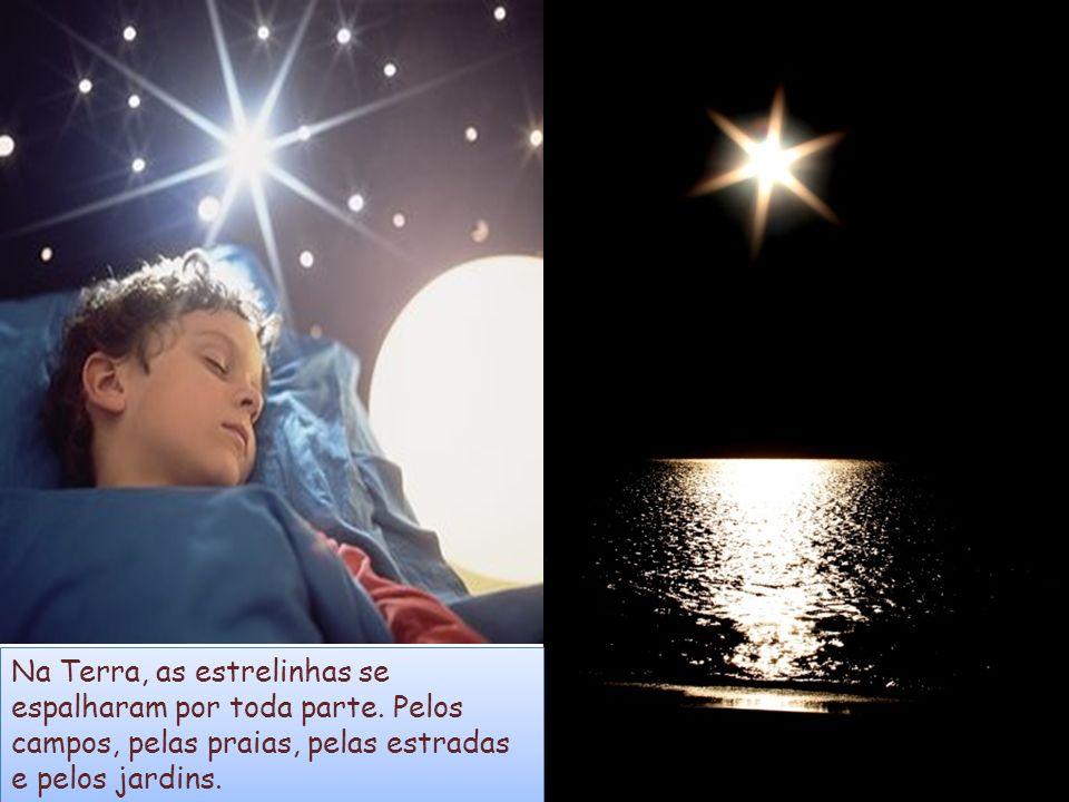 A única estrela que Deus permitiu que ficasse na Terra, para viver para sempre, no coração dos homens.