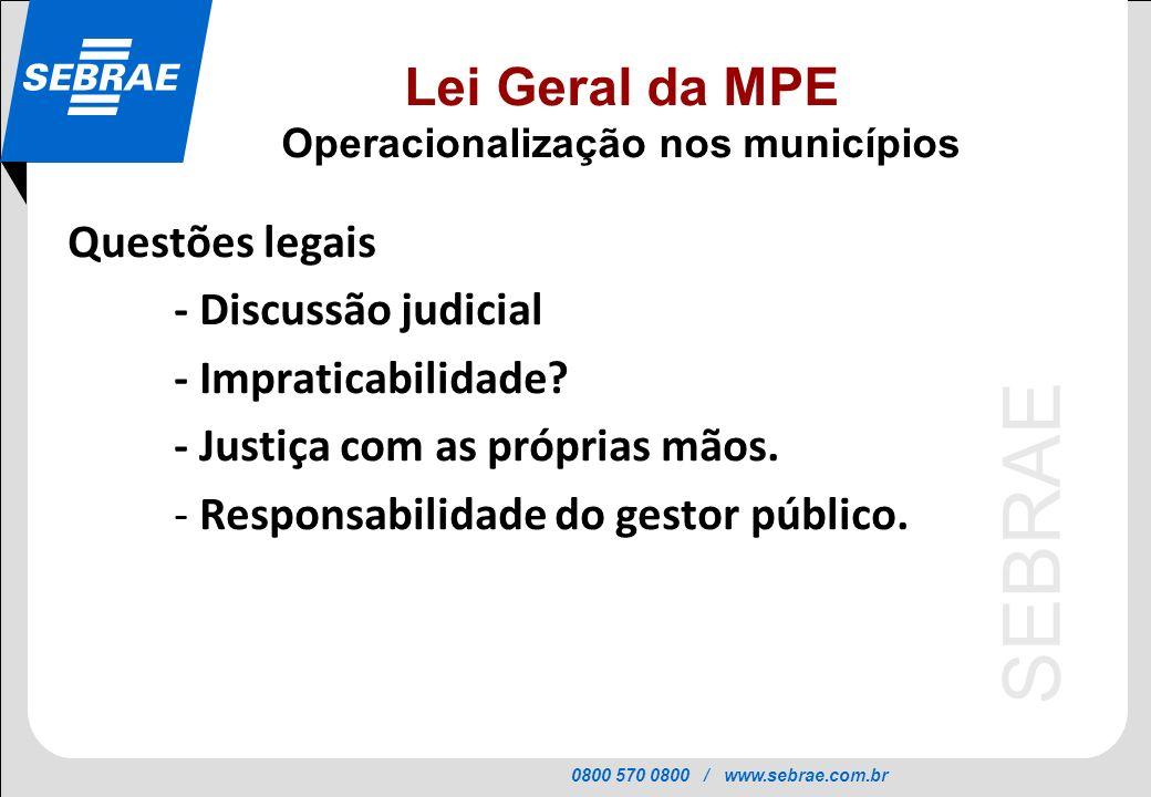 0800 570 0800 / www.sebrae.com.br SEBRAE Questões legais - Discussão judicial - Impraticabilidade? - Justiça com as próprias mãos. - Responsabilidade