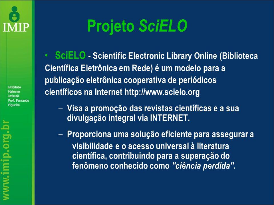 Projeto SciELO SciELO - Scientific Electronic Library Online (Biblioteca Científica Eletrônica em Rede) é um modelo para a publicação eletrônica coope