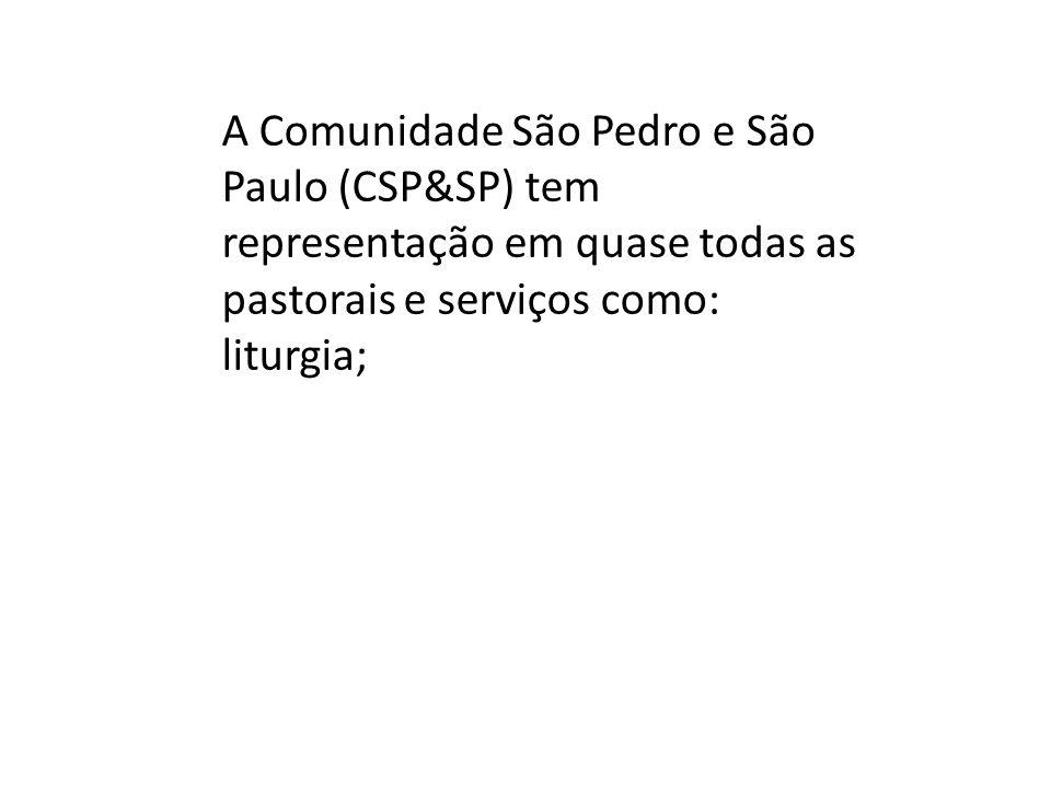 A Comunidade São Pedro e São Paulo (CSP&SP) tem representação em quase todas as pastorais e serviços como: liturgia;