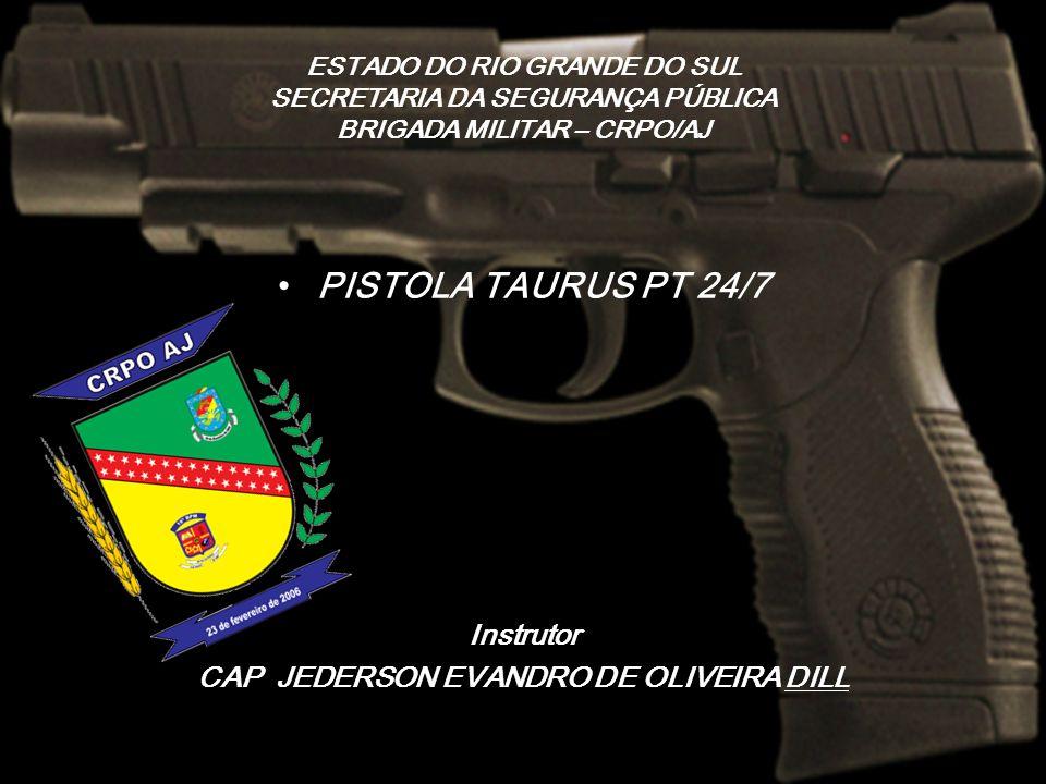 PISTOLA TAURUS - PT 24/7 É a arma curta adotada como padrão pela Brigada Militar, a partir da comercialização do modelo, em meados de 2003.