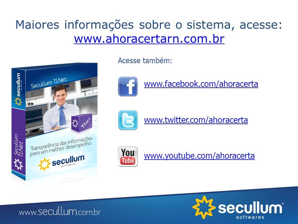 Maiores informações sobre o sistema, acesse: www.ahoracertarn.com.br www.ahoracertarn.com.br Acesse também: www.facebook.com/ahoracerta www.twitter.co