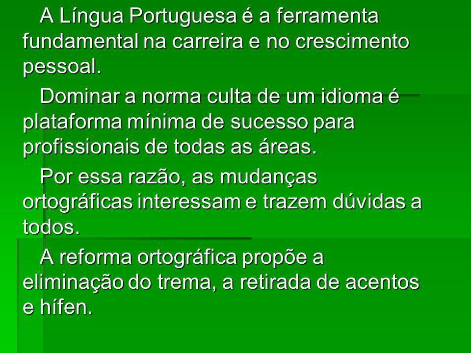 A Língua Portuguesa é a ferramenta fundamental na carreira e no crescimento pessoal. A Língua Portuguesa é a ferramenta fundamental na carreira e no c