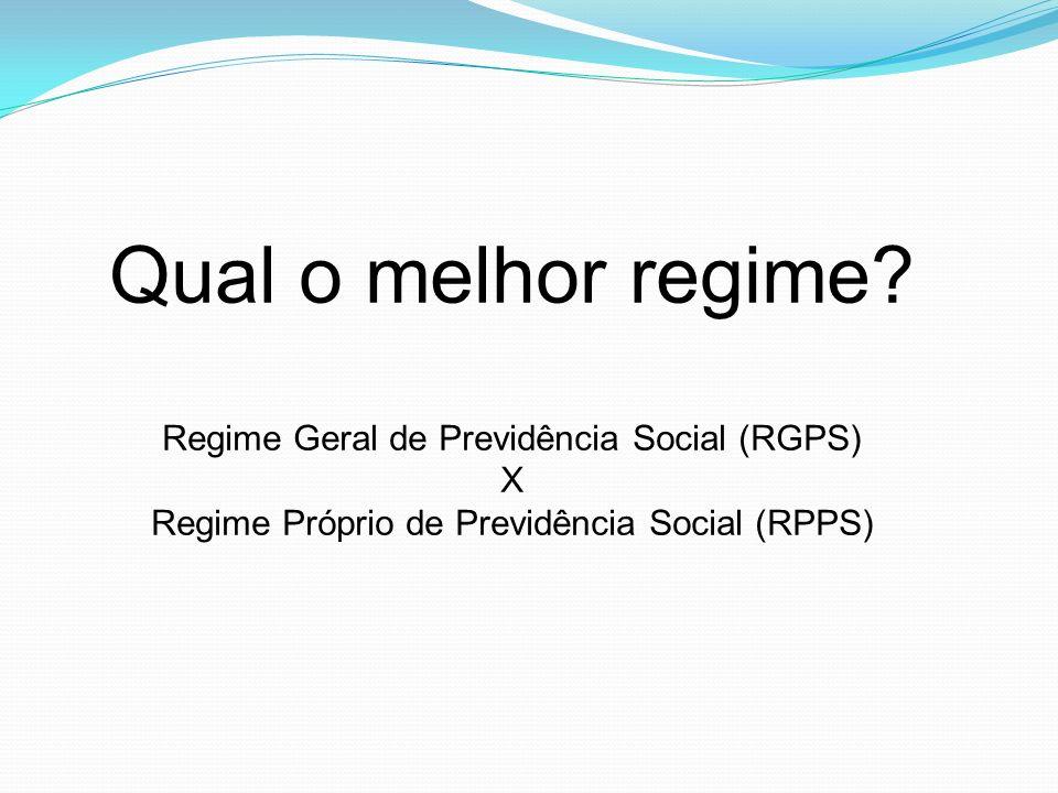 Qual o melhor regime? Regime Geral de Previdência Social (RGPS) X Regime Próprio de Previdência Social (RPPS)