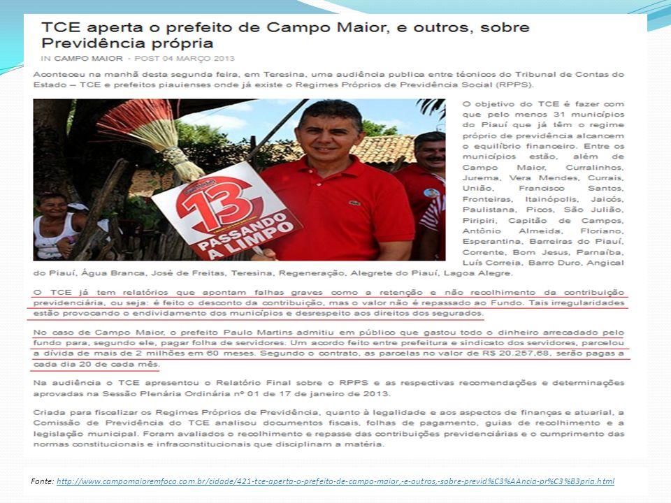 Fonte: http://www.campomaioremfoco.com.br/cidade/421-tce-aperta-o-prefeito-de-campo-maior,-e-outros,-sobre-previd%C3%AAncia-pr%C3%B3pria.html
