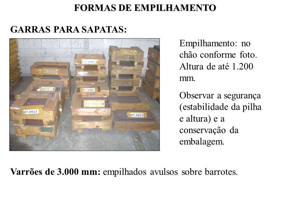 FORMAS DE EMPILHAMENTO GARRAS PARA SAPATAS: Empilhamento: no chão conforme foto. Altura de até 1.200 mm. Observar a segurança (estabilidade da pilha e