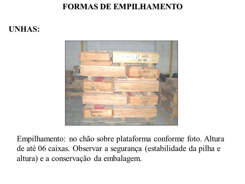 FORMAS DE EMPILHAMENTO UNHAS: Empilhamento: no chão sobre plataforma conforme foto. Altura de até 06 caixas. Observar a segurança (estabilidade da pil