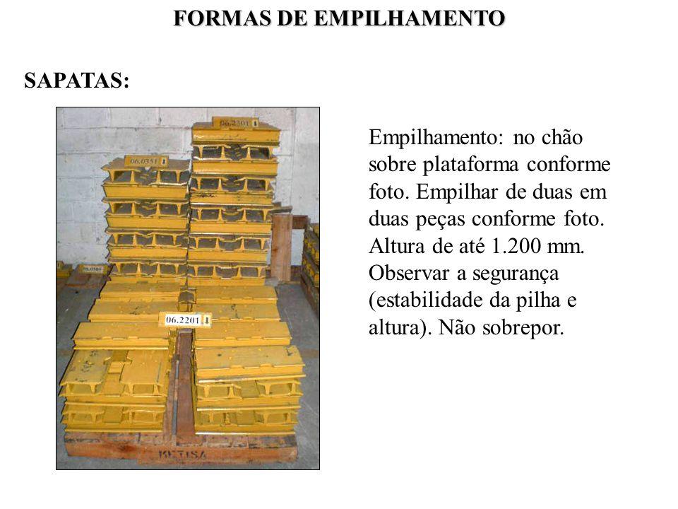 FORMAS DE EMPILHAMENTO SAPATAS: Empilhamento: no chão sobre plataforma conforme foto. Empilhar de duas em duas peças conforme foto. Altura de até 1.20