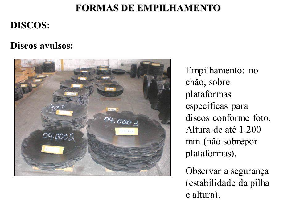 FORMAS DE EMPILHAMENTO Discos avulsos: Empilhamento: no chão, sobre plataformas específicas para discos conforme foto. Altura de até 1.200 mm (não sob