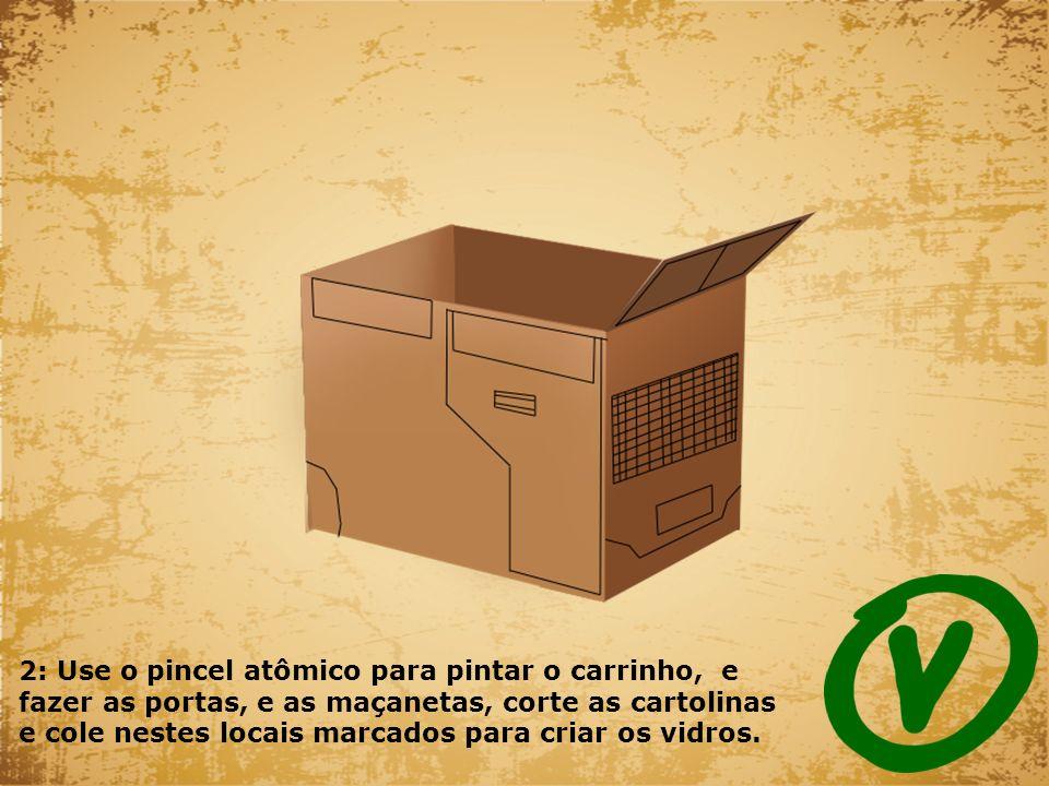 2: Use o pincel atômico para pintar o carrinho, e fazer as portas, e as maçanetas, corte as cartolinas e cole nestes locais marcados para criar os vid