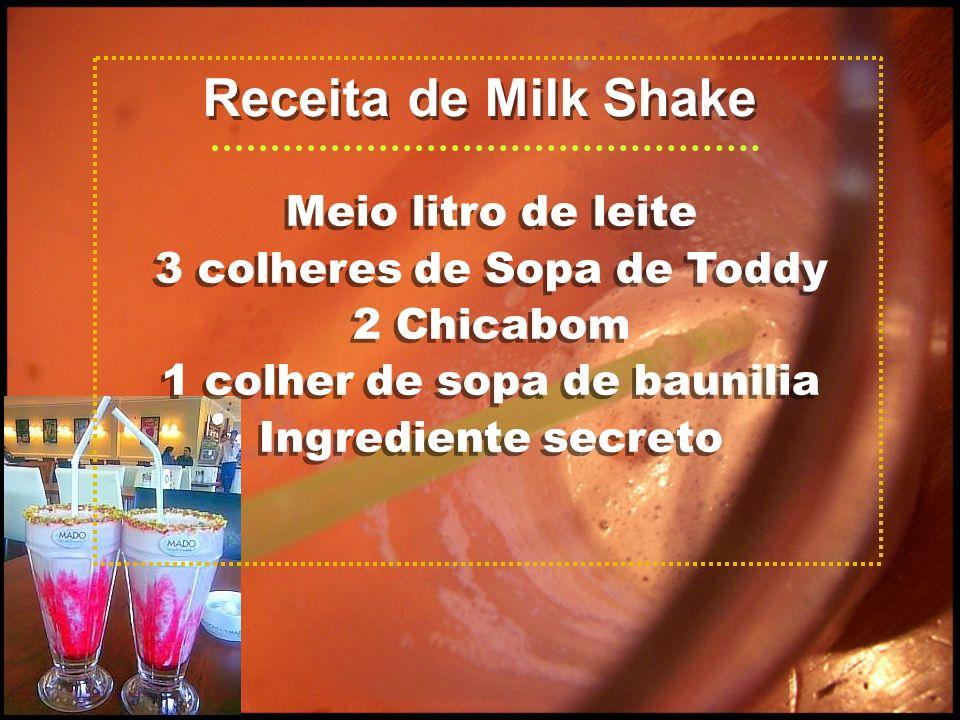 Meio litro de leite 3 colheres de Sopa de Toddy 2 Chicabom 1 colher de sopa de baunilia Ingrediente secreto Meio litro de leite 3 colheres de Sopa de