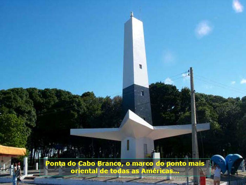 Ponta do Cabo Branco, o marco do ponto mais oriental de todas as Américas…