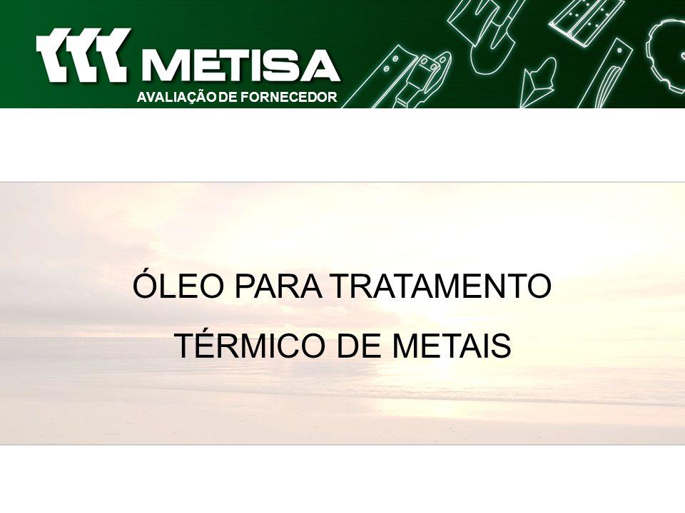 SISTEMA DE AVALIAÇÃO AVALIAÇÃO DE FORNECEDOR ÓLEO PARA TRATAMENTO TÉRMICO DE METAIS (Pontualidade) Cumprimento do Prazo de Entrega constante no Pedido de Compra PONTUALIDADE