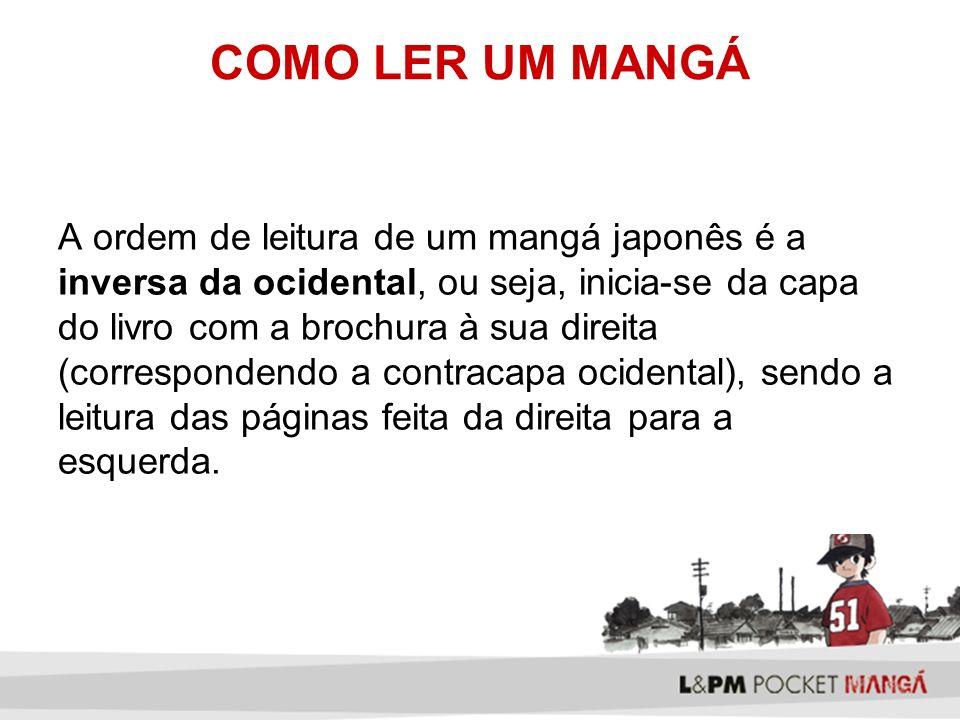 A L&PM respeitou esta característica de leitura original do mangá.