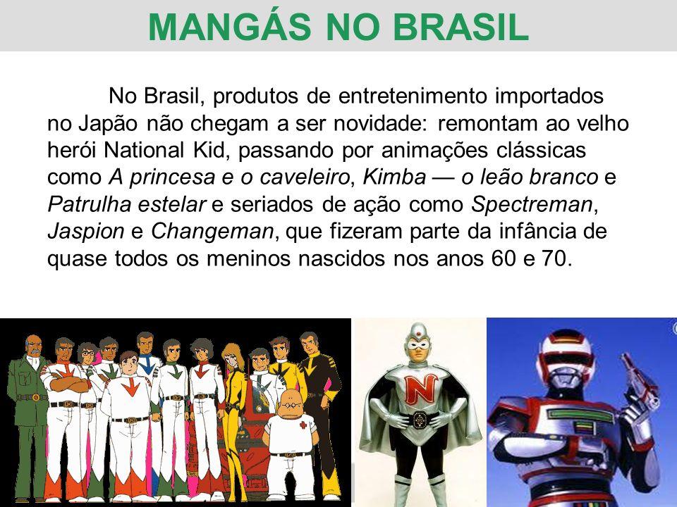 Já os quadrinhos chegaram a princípio através da colônia japonesa, se restringindo a um pequeno culto de leitores falantes de japonês criado em torno do bairro da Liberdade, em São Paulo.