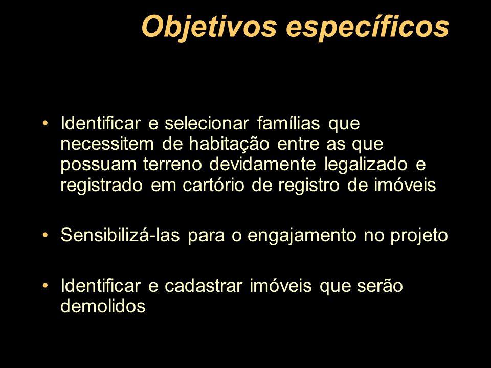 Identificar e selecionar famílias que necessitem de habitação entre as que possuam terreno devidamente legalizado e registrado em cartório de registro