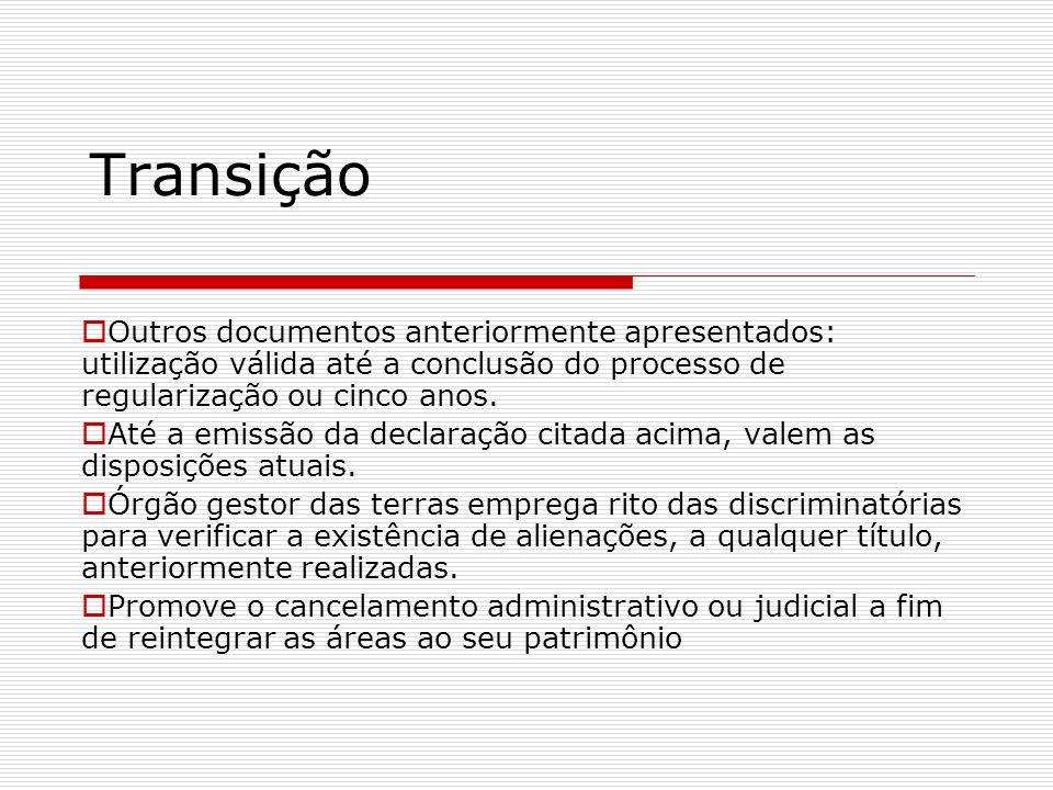 Transição Outros documentos anteriormente apresentados: utilização válida até a conclusão do processo de regularização ou cinco anos.