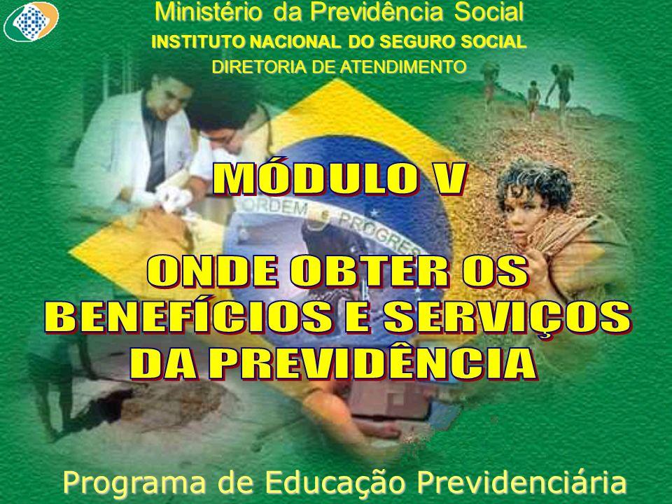 Ministério da Previdência Social INSTITUTO NACIONAL DO SEGURO SOCIAL DIRETORIA DE ATENDIMENTO Programa de Educação Previdenciária