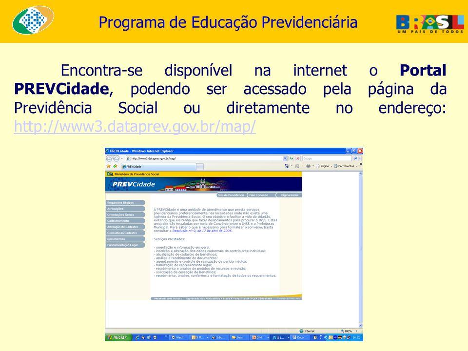 Programa de Educação Previdenciária Encontra-se disponível na internet o Portal PREVCidade, podendo ser acessado pela página da Previdência Social ou