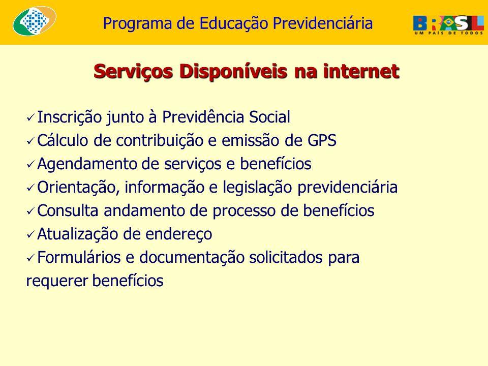Programa de Educação Previdenciária Inscrição junto à Previdência Social Cálculo de contribuição e emissão de GPS Agendamento de serviços e benefícios