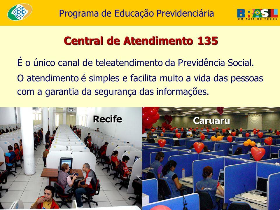 Programa de Educação Previdenciária É o único canal de teleatendimento da Previdência Social. O atendimento é simples e facilita muito a vida das pess