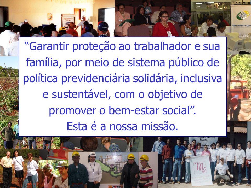 Programa de Educação Previdenciária Garantir proteção ao trabalhador e sua família, por meio de sistema público de política previdenciária solidária,