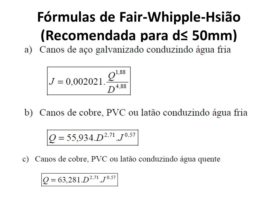 Fórmulas de Fair-Whipple-Hsião (Recomendada para d 50mm)