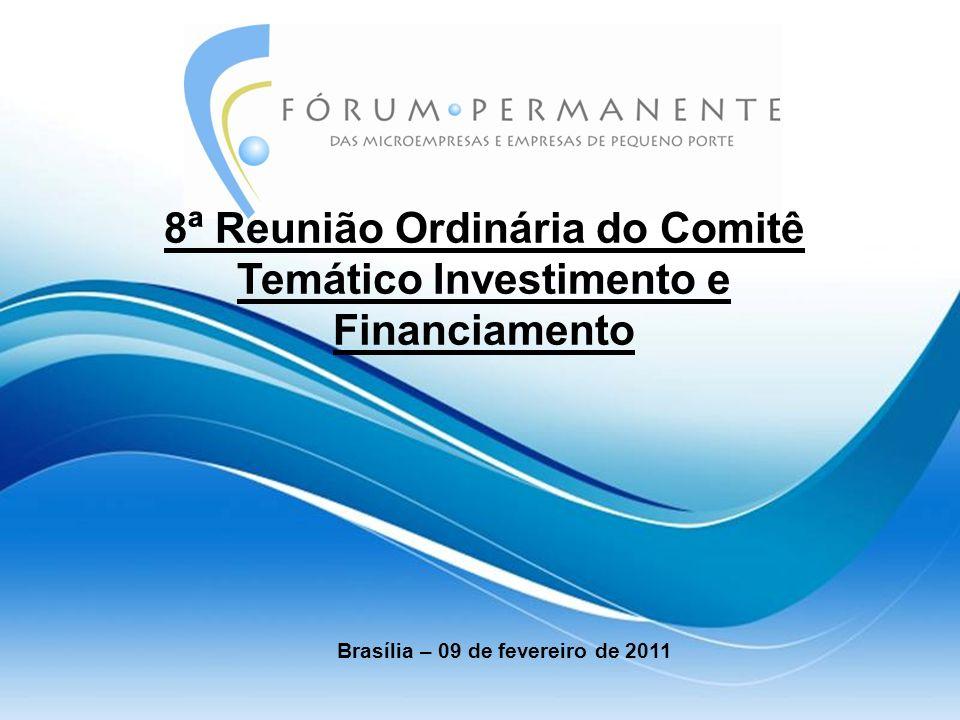 8ª Reunião Ordinária do Comitê Temático Investimento e Financiamento Brasília – 09 de fevereiro de 2011