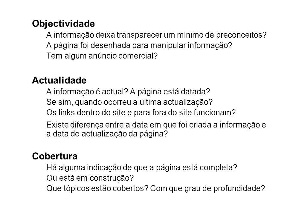 Objectividade A informação deixa transparecer um mínimo de preconceitos? A página foi desenhada para manipular informação? Tem algum anúncio comercial