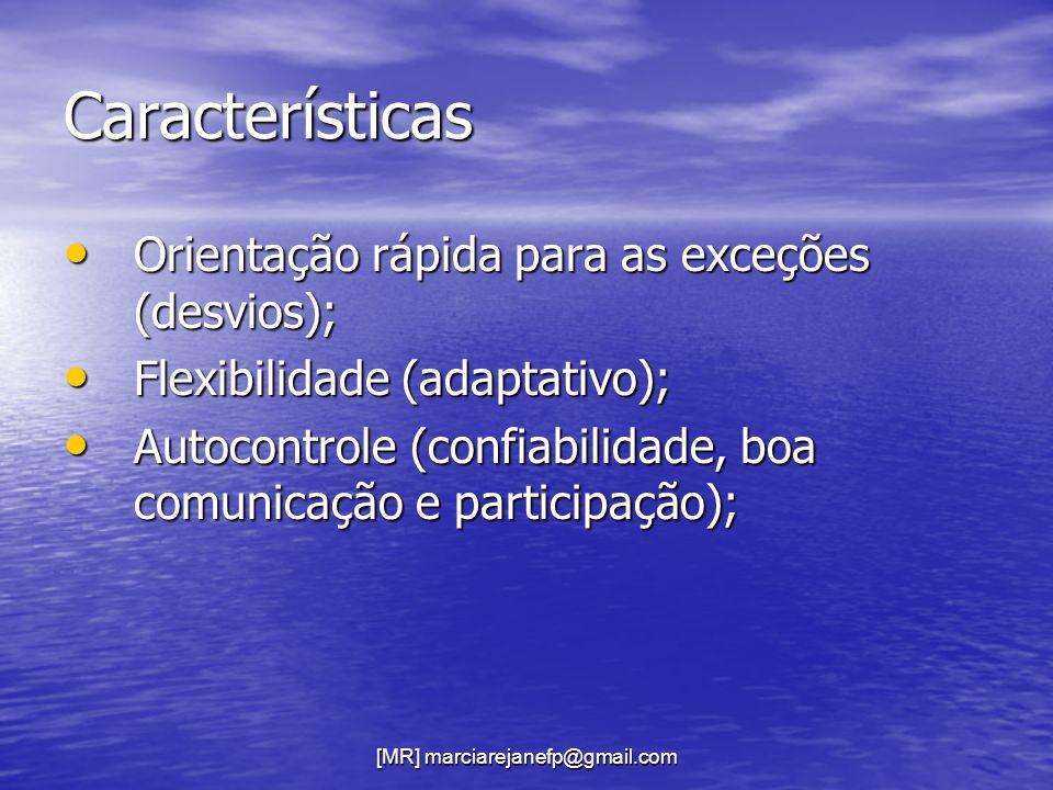 [MR] marciarejanefp@gmail.com Características Orientação rápida para as exceções (desvios); Orientação rápida para as exceções (desvios); Flexibilidad