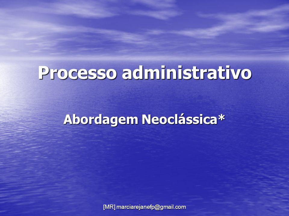 [MR] marciarejanefp@gmail.com Processo administrativo Abordagem Neoclássica*