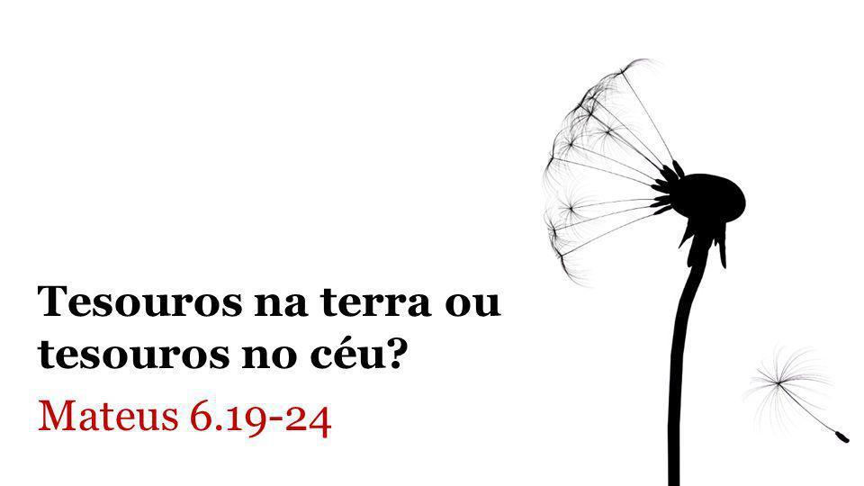 Mateus 6 19.