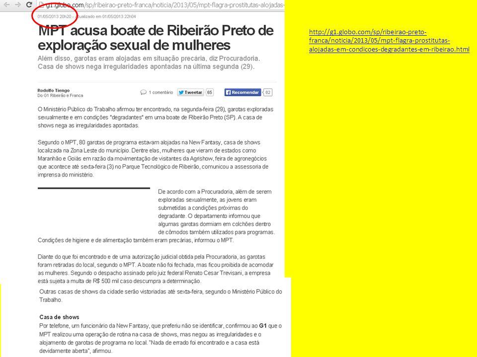 http://g1.globo.com/sp/ribeirao-preto- franca/noticia/2013/05/mpt-flagra-prostitutas- alojadas-em-condicoes-degradantes-em-ribeirao.html
