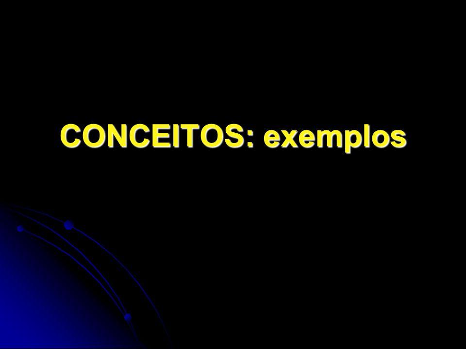 CONCEITOS: exemplos