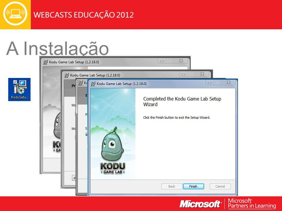 WEBCASTS EDUCAÇÃO 2012 A Instalação