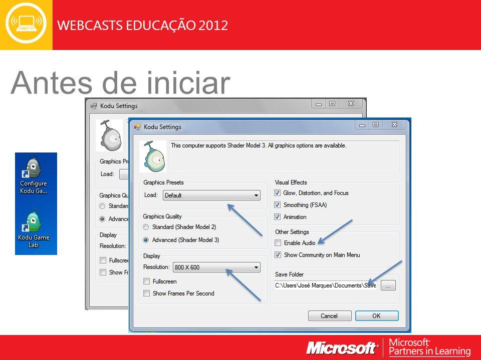 WEBCASTS EDUCAÇÃO 2012 Antes de iniciar