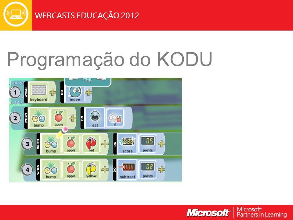 WEBCASTS EDUCAÇÃO 2012 Programação do KODU