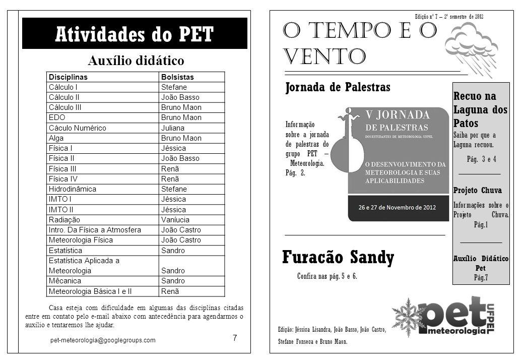 Edição nº 7 – 2º semestre de 2012 Auxílio didático Jornada de Palestras Informação sobre a jornada de palestras do grupo PET – Meteorologia.