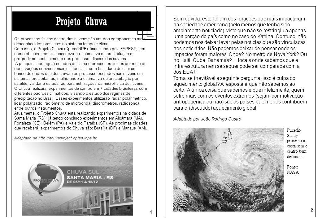 1 6 Projeto Chuva Os processos físicos dentro das nuvens são um dos componentes mais desconhecidos presentes no sistema tempo e clima. Com isso, o Pro