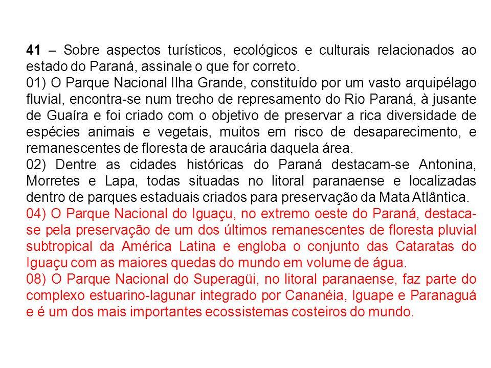 42 – Sobre as cidades mais importantes do estado do Paraná, assinale o que for correto.