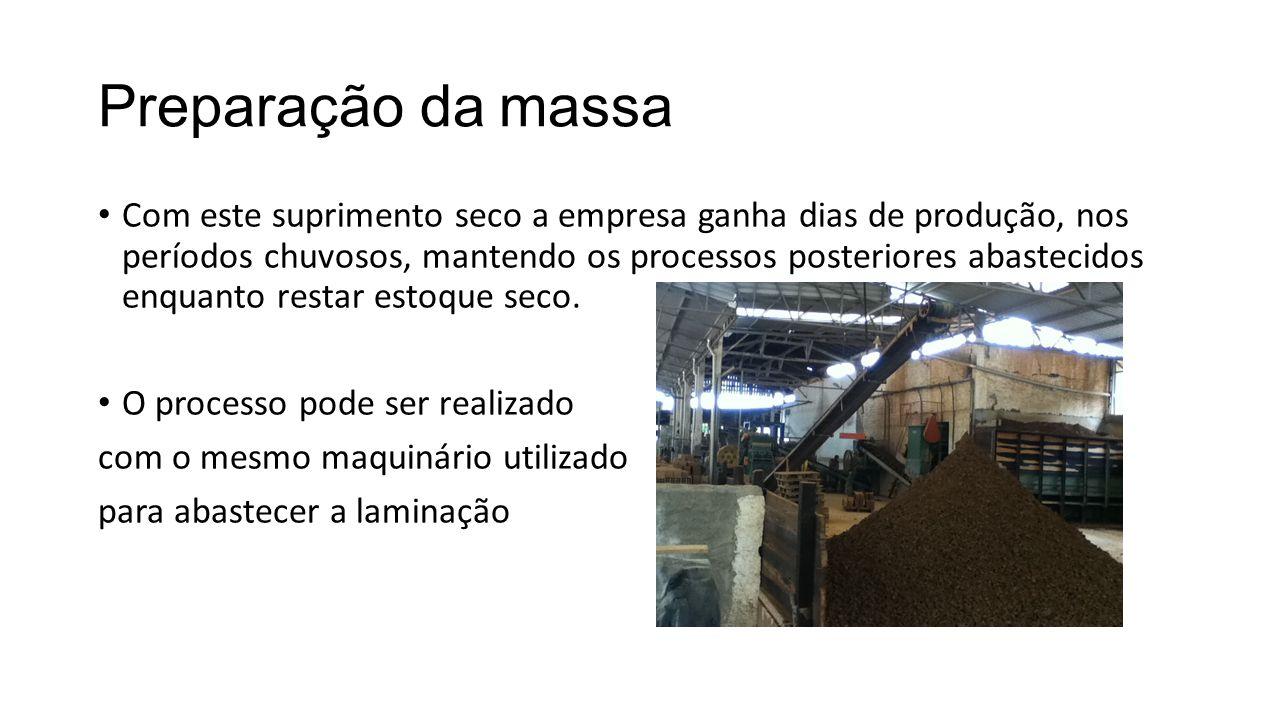 Preparação da massa Com este suprimento seco a empresa ganha dias de produção, nos períodos chuvosos, mantendo os processos posteriores abastecidos en