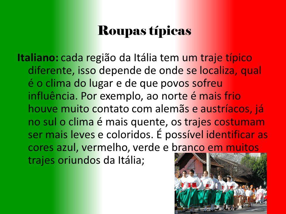 Roupas típicas Italiano: cada região da Itália tem um traje típico diferente, isso depende de onde se localiza, qual é o clima do lugar e de que povos