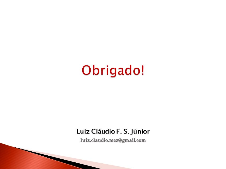 Luiz Cláudio F. S. Júnior luiz.claudio.mcz@gmail.com