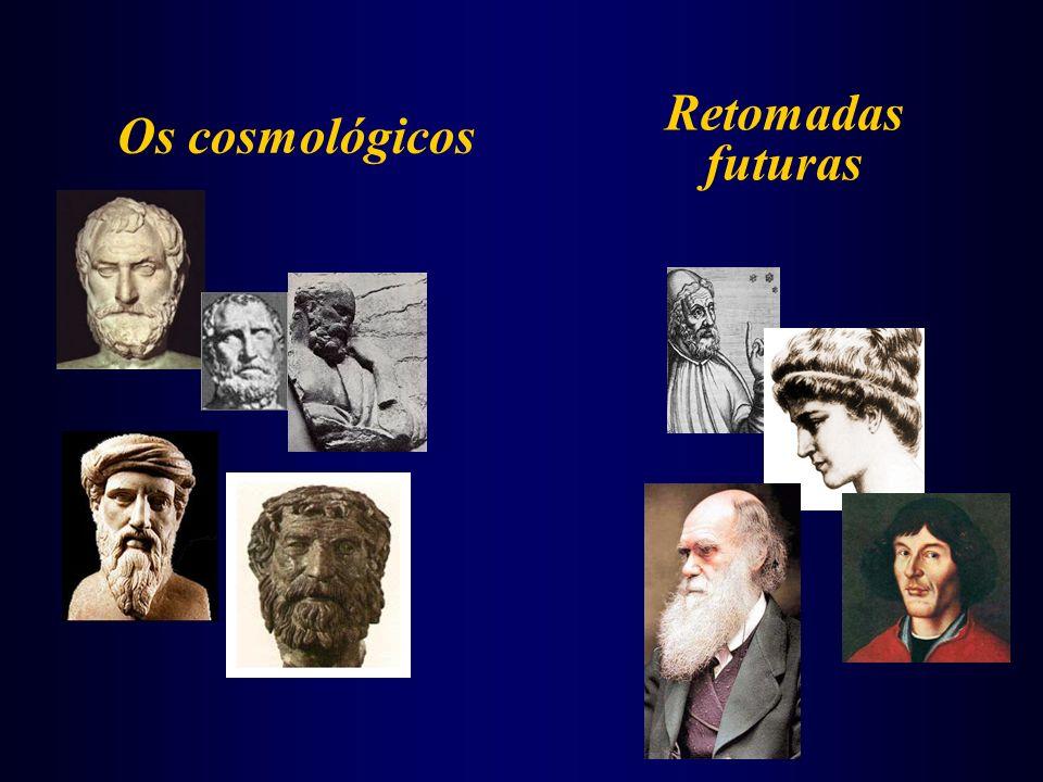 Os cosmológicos Retomadas futuras