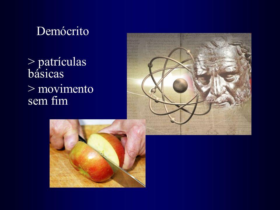Demócrito > patrículas básicas > movimento sem fim