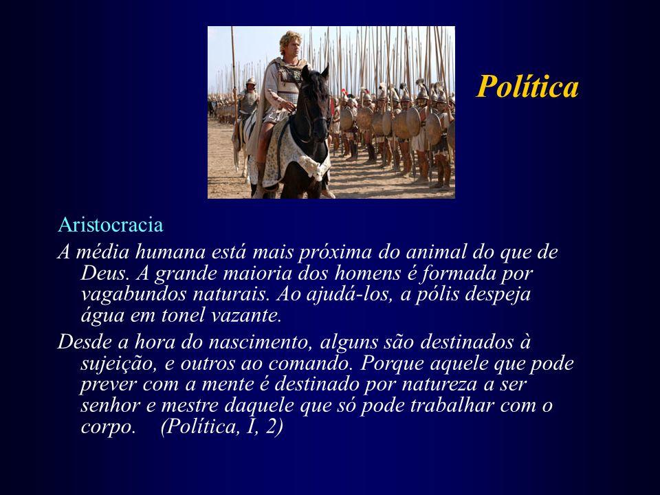 Aristocracia A média humana está mais próxima do animal do que de Deus. A grande maioria dos homens é formada por vagabundos naturais. Ao ajudá-los, a