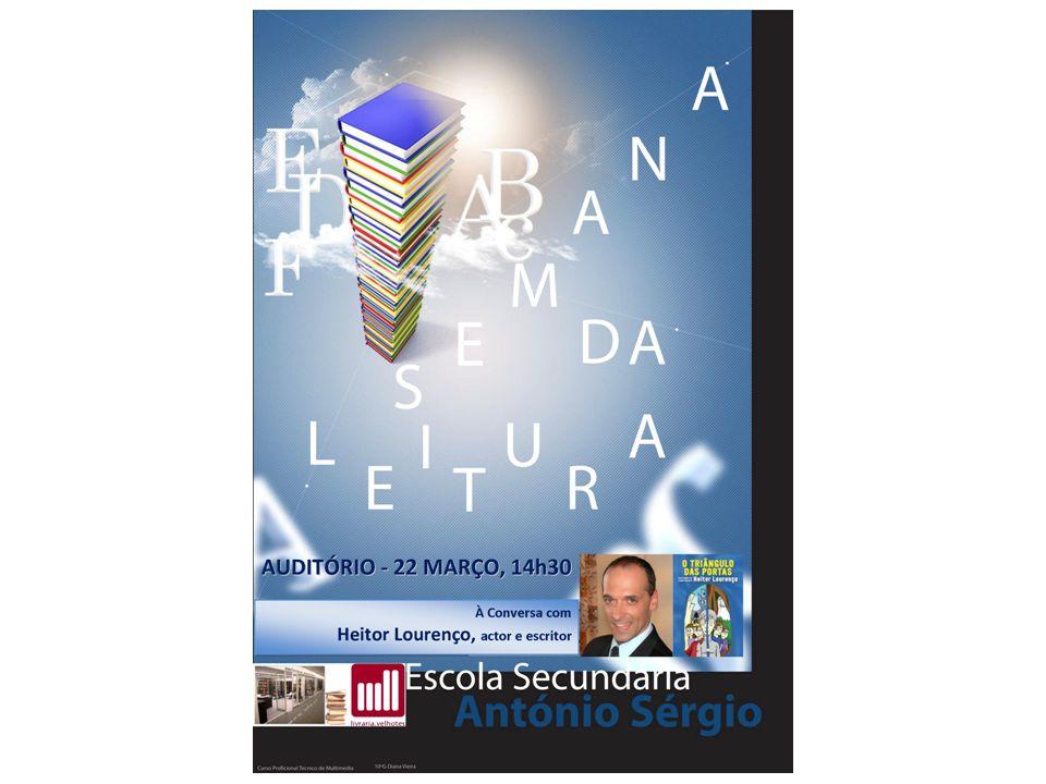 PROGRAMAÇÃO DA SEMANA DA LEITURA / FEIRA DO LIVRO Participantes: Turmas 7ºD; 8ºD; 9ºA; 9ºB Convidado: HEITOR LOURENÇO